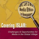 Covering Islam: Challenges & Opportunities for Media in the Global Village