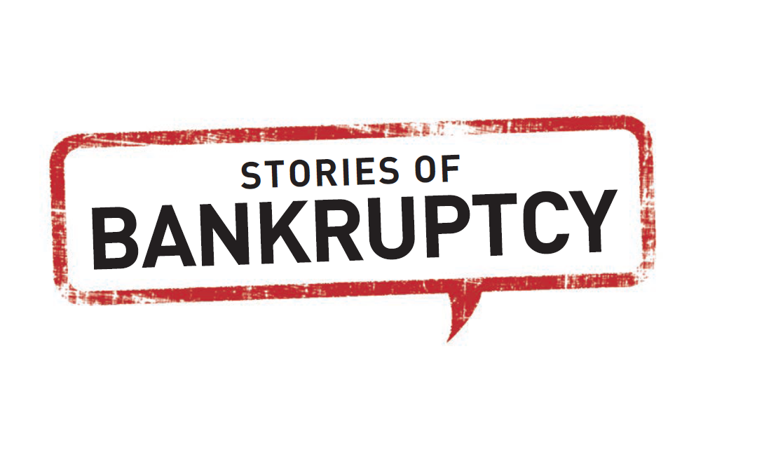 Losing it All: Stories of Bankruptcy
